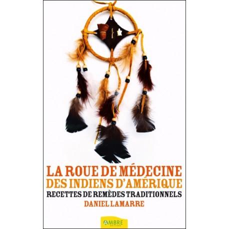 La roue de médecine des indiens d'Amérique - Recettes de remèdes traditionnels