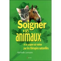Soigner ses animaux... par les thérapies naturelles