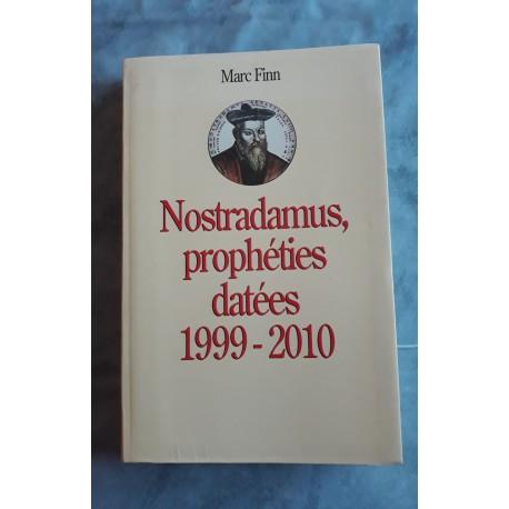 Nostradamus, Prophéties Datées : 1999-2010 / Finn